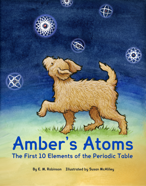 Amber's Atoms – The First 10 Elements of the Periodic Table